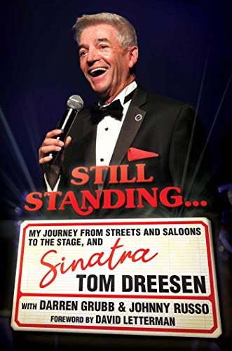 Compare Textbook Prices for Still Standing...: My Journey from Streets and Saloons to the Stage, and Sinatra  ISBN 9781642933604 by Dreesen, Tom,Grubb, Darren,Russo, Johnny,Letterman, David