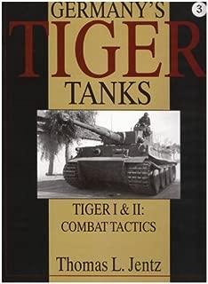 Germanys Tiger Tanks: Tiger I & Tiger II: Combat Tactics