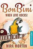 Bon Bini. When Love rocks: Liebesroman (Secrets - Geheimnisvoll verliebt 2)