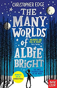 The Many Worlds of Albie Bright by [Christopher Edge]