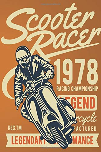 Scooter Racer 1978 RACING CHAMPIONSHIP LEGEND: Lined Notebook Paper Journal Gift For Motorbiker lovers 110 Pages - Large (6 x 9 inches)