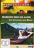 Wunderschön! - Wandern über die Alpen...