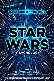 Image of Star Wars Psychology: Dark Side of the Mind (Popular Culture Psychology)