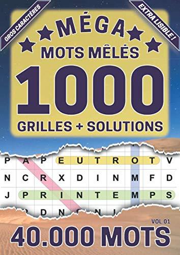 Méga mots mêlés: 1000 grilles avec solutions, 40 000 mots cachés, gros caractères | Cadeau pour adolescents et adultes | Grand format A4 (21 x 29.7 cm) | volume 01