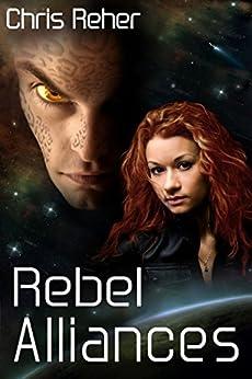 Rebel Alliances (Targon Tales Book 3) by [Chris Reher]