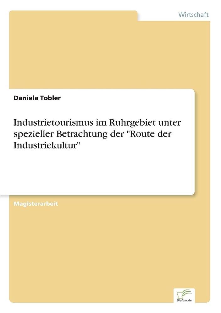 知的もっと少なく謝罪するIndustrietourismus Im Ruhrgebiet Unter Spezieller Betrachtung Der