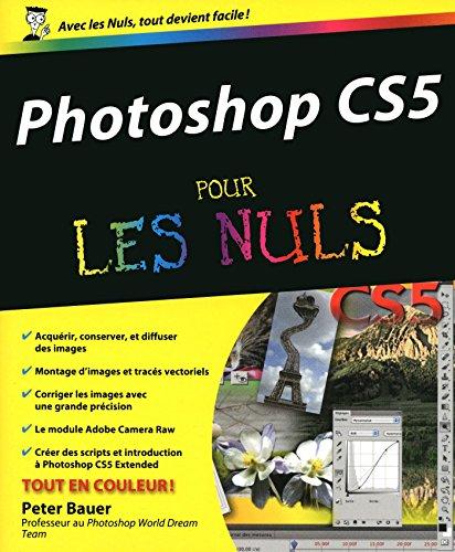 Photoshop CS5 Pour les Nuls (Informatique pour les nuls)