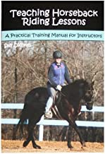 Teaching Horseback Riding Lessons: A Practical Training Manual for Instructors