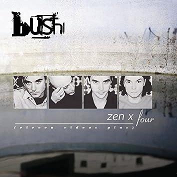 Zen X Four