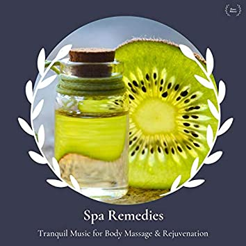 Spa Remedies - Tranquil Music For Body Massage & Rejuvenation