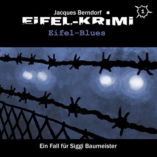 Eifel-Blues: Eifel-Krimi: Ein Fall für Siggi Baumeister - Hörspiel 1
