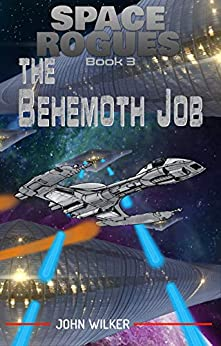 The Behemoth Job (Space Rogues Book 3) by [John Wilker]