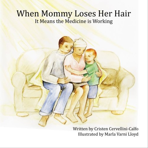 When Mommy Loses Her Hair: It Means the Medicine is Working