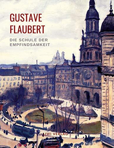 Die Schule der Empfindsamkeit: Geschichte eines jungen Mannes.
