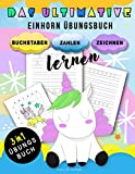 Das Ultimative 3 in 1 Einhorn Übungsbuch - Buchstaben, Zahlen und Zeichnen lernen: BONUS: Einhorn zeichnen lernen und ausmalen in 30 Worksheets (Kindergarten, Vorschule, Grundschule)