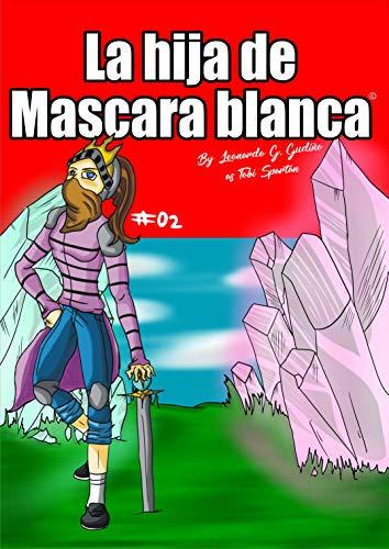 Dama Caballero: La hija de Mascara Blanca (versión español) (Spanish Edition)