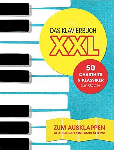 Das Klavierbuch XXL - 50 Charthits und Klassiker - Zum Ausklappen