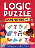 Logic Puzzles for Kids Ages 6-8: A Fun Educational Brain Game Workbook for Kids With Answer Sheet: Brain Teasers, Math, Mazes, Logic Games, And More ... Thinking (Hours of Fun for Kids Ages 6, 7, 8)