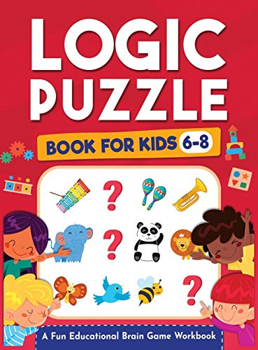 Compare Textbook Prices for Logic Puzzles for Kids Ages 6-8: A Fun Educational Brain Game Workbook for Kids With Answer Sheet: Brain Teasers, Math, Mazes, Logic Games, And More ... Thinking Hours of Fun for Kids Ages 6, 7, 8  ISBN 9781954392168 by Trace, Jennifer L,Kap Books, Logic,Brain Press, Kap