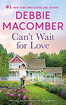 Can't Wait For Love/Just Married/The Sooner The Better (That Special Woman!) by [Debbie Macomber]