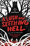 A Lush and Seething Hell: Two Tales of Cosmic...