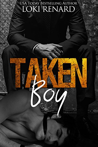 Taken Boy: A Dark Gay Romance