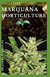 THE LATEST MARIJUANA HORTICULTURE: Step-by-Step Beginner's Guide to Growing Marijuana Indoor/Outdoor