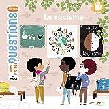 Le racisme (Mes p'tites questions) (French Edition)