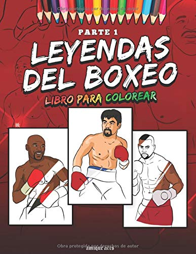 Leyendas del Boxeo Libro para Colorear: 25 de los mejores boxeadores de todos los tiempos! Libro para Colorear de Boxeo para niños y adultos! Lucha contra los fanáticos del entrenamiento (Volumen 1)