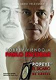 SOBREVIVIENDO A PABLO ESCOBAR POPEYE EL SICARIO 23 AÑOS Y 3
