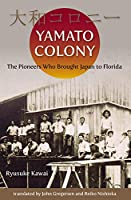 Yamato Colony: The Pioneers Who Brought Japan to Florida