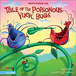 Tale of the Poisonous Yuck Bugs: Based on Proverbs 12:18 (The Insect-Inside Series