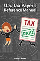 U.S. Tax Payer's Reference Manual