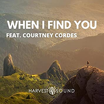 When I Find You (feat. Courtney Cordes)