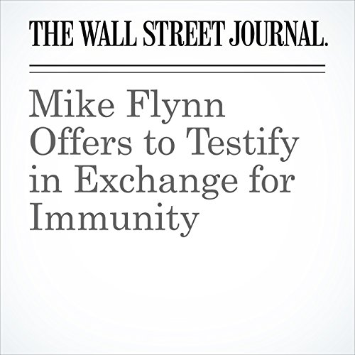 Mike Flynn Offers to Testify in Exchange for Immunity copertina