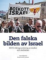 Den falska bilden av Israel: MIFF:s faktagranskning av medier och skolboecker