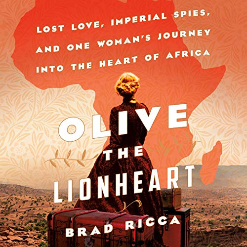 Olive the Lionheart Audiobook By Brad Ricca cover art