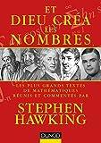 Et Dieu créa les nombres - Les plus grands textes de mathématiques commentés par...