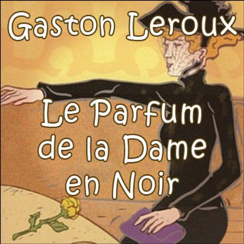 GASTON LEROUX - LE PARFUM DE LA DAME EN NOIR  [MP3 128KBPS]