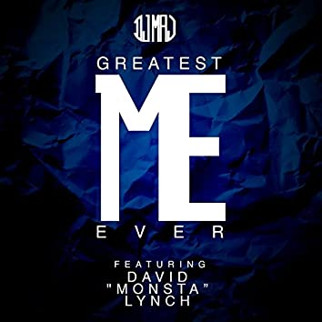 "Greatest Me Ever (feat. David ""Monsta"" Lynch)"