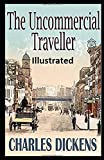 The Uncommercial Traveller Illustrated