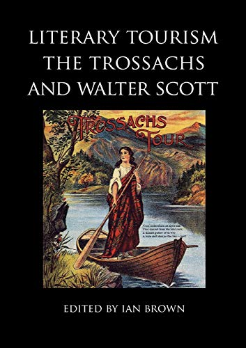 Literary Tourism, the Trossachs and Walter Scott (Asls Occasional Papers)