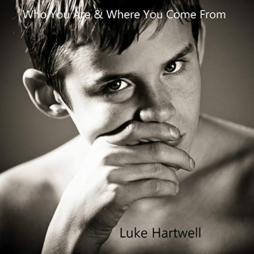 Who You Are and Where You Come From: With Outtakes cover art