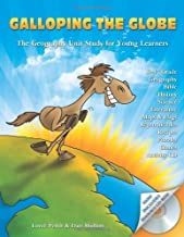Galloping the Globe: The Geography Unit Study for Young Learners [With CDROM] by Loree Pettit (May 06,2010)