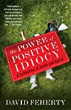The Power of Positive Idiocy (English Edition)...