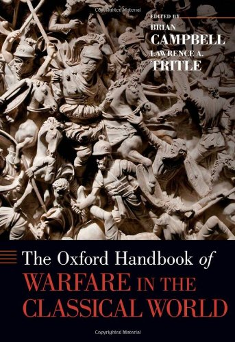 The Oxford Handbook of Warfare in the Classical World (Oxford Handbooks)