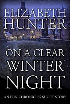 On a Clear Winter Night: An Irin Chronicles Short Story by [Elizabeth Hunter]