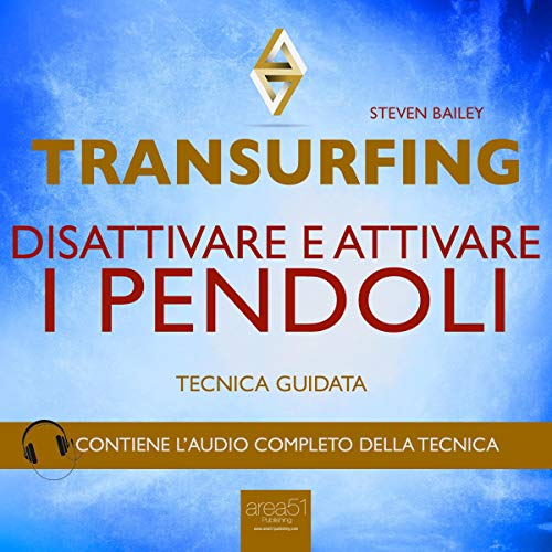 Transurfing. Disattivare e attivare i pendoli [Transurfing. Disable and Enable the Pendulums]     Tecniche guidate [Guided Skills]              By:                                                                                                                                 Steven Bailey                               Narrated by:                                                                                                                                 Irene Forti,                                                                                        Fabio Farnè                      Length: 33 mins     Not rated yet     Overall 0.0