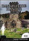 L'Angleterre hantée - Guide à l'usage des chasseurs de fantômes