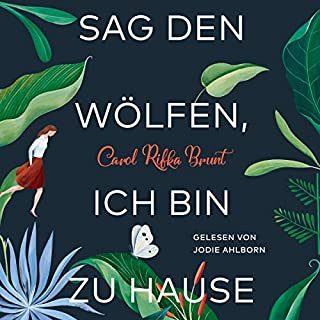 Sag den Wölfen, ich bin zu Hause                   Autor:                                                                                                                                 Carol Rifka Brunt                               Sprecher:                                                                                                                                 Jodie Ahlborn                      Spieldauer: 13 Std. und 17 Min.     336 Bewertungen     Gesamt 4,4